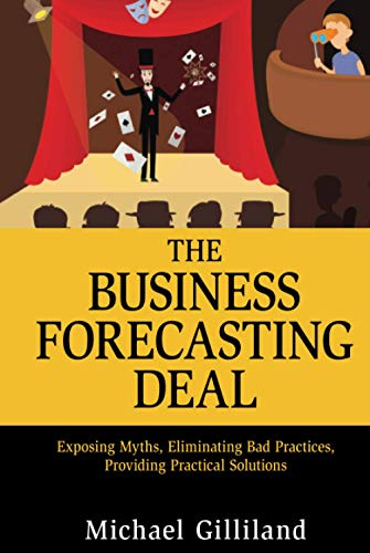 9780470574430: The Business Forecasting Deal: Exposing Myths, Eliminating Bad Practices, Providing Practical Solutions (Wiley and SAS Business Series)