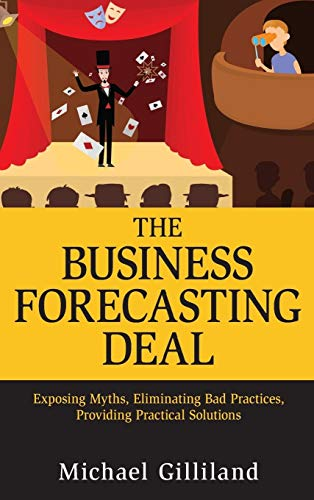 9780470574430: The Business Forecasting Deal: Exposing Myths, Eliminating Bad Practices, Providing Practical Solutions