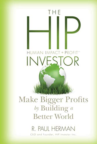 9780470575123: The HIP Investor: Make Bigger Profits by Building a Better World