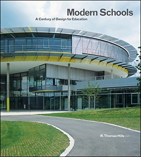 Modern Schools: A Century of Design for Education: T. Hille