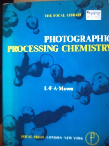 9780470575352: Photographic processing chemistry