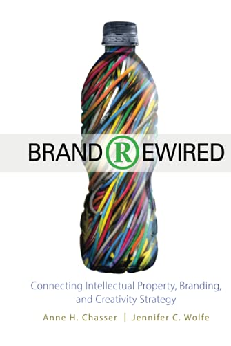 9780470575420: Brand Rewired: Connecting Branding, Creativity, and Intellectual Property Strategy