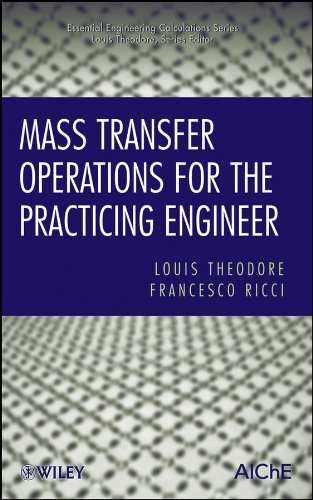 Mass Transfer Operations for the Practicing Engineer: Louis Theodore, Francesco
