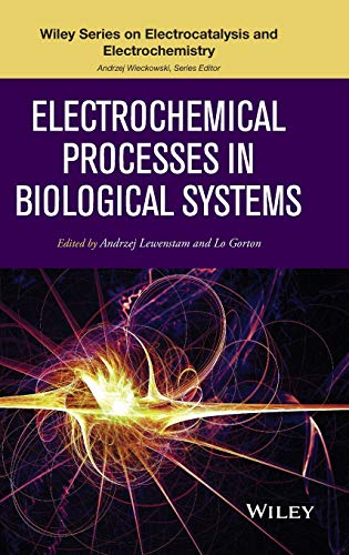 9780470578452: Electrochemical Processes in Biological Systems (Wiley Series on Electrocatalysis and Electrochemistry)