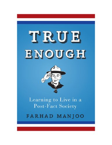 9780470580080: True Enough: Learning to Live in a Post-Fact Society
