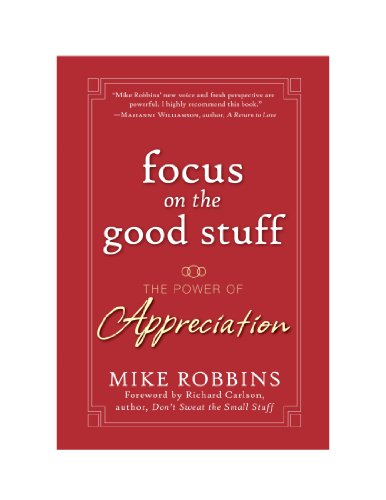 9780470580363: Focus on the Good Stuff: The Power of Appreciation