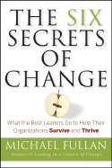 9780470580370: The Six Secrets of Change: What the Best Leaders Do to Help Their Organizations Survive and Thrive