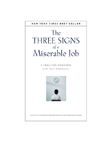 9780470580387: The Three Signs of a Miserable Job: A Fable for Managers (And Their Employees) (J-B Lencioni Series)