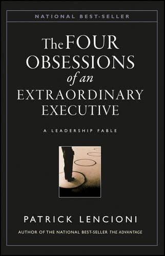 9780470580455: The Four Obsessions of an Extraordinary Executive: A Leadership Fable (J-B Lencioni)