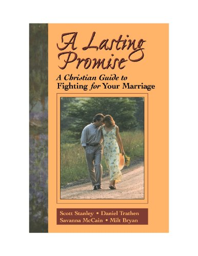 9780470580530: A Lasting Promise: A Christian Guide to Fighting for Your Marriage