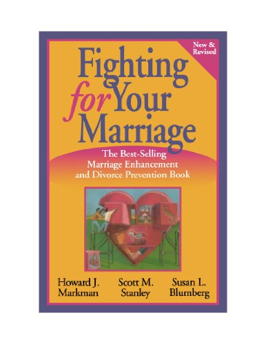 9780470580561: Fighting for Your Marriage: Positive Steps for Preventing Divorce and Preserving a Lasting Love