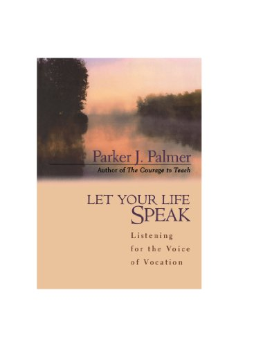 9780470580639: Let Your Life Speak: Listening for the Voice of Vocation