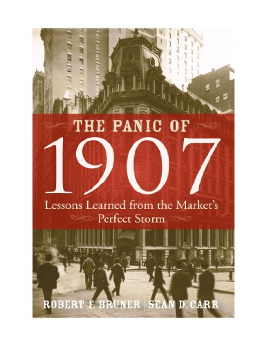 9780470580936: ({THE PANIC OF 1907: LESSONS LEARNED FROM THE MARKET'S PERFECT STORM}) [{ By (author) Robert F. Bruner, By (author) Sean D. Carr }] on [April, 2009]