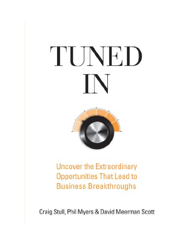 9780470581001: Tuned In: Uncover the Extraordinary Opportunities That Lead to Business Breakthroughs