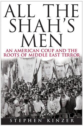 9780470581032: All the Shah's Men: An American Coup and the Roots of Middle East Terror