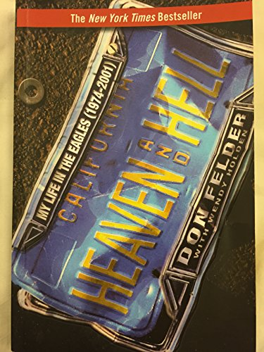 9780470581117: Heaven and Hell: My Life in the Eagles (1974-2001)