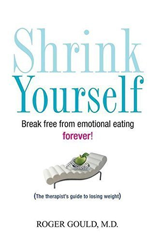 9780470581292: Shrink Yourself: Break Free from Emotional Eating Forever