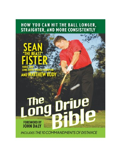 9780470581339: The Long-Drive Bible: How You Can Hit the Ball Longer, Straighter, and More Consistently