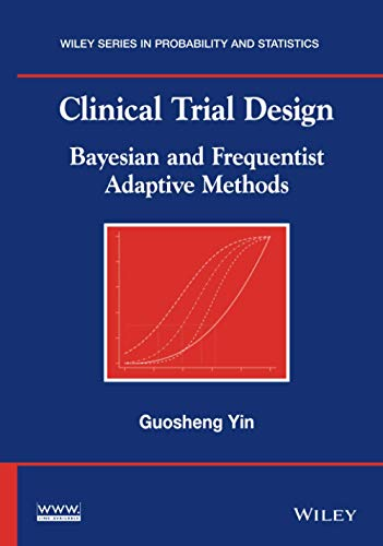 9780470581711: Clinical Trial Design: Bayesian and Frequentist Adaptive Methods