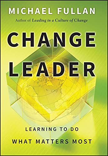 9780470582138: Change Leader: Learning to Do What Matters Most