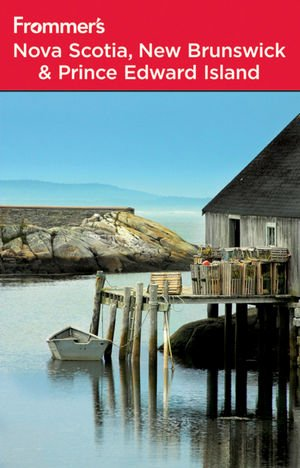 9780470582503: Frommer's Nova Scotia, New Brunswick and Prince Edward Island (Frommer's Complete Guides)