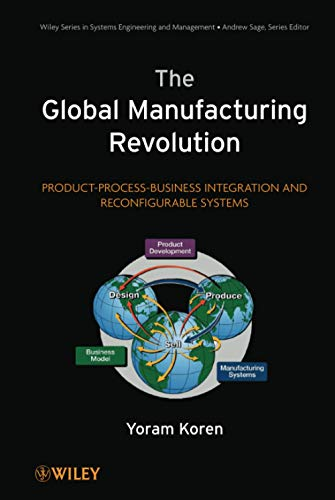 9780470583777: The Global Manufacturing Revolution: Product-Process-Business Integration and Reconfigurable Systems