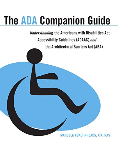 9780470583920: The ADA Companion Guide: Understanding the Americans with Disabilities Act Accessibility Guidelines (ADAAG) and the Architectural Barriers Act (ABA)
