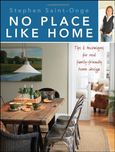 No Place Like Home: Tips Techniques for: Stephen Saint-Onge