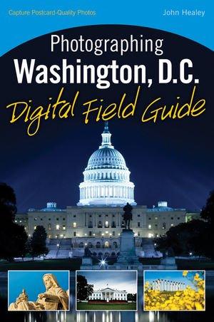 9780470586877: Photographing Washington D.C. Digital Field Guide