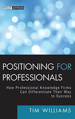9780470587157: Positioning for Professionals: How Professional Knowledge Firms Can Differentiate Their Way to Success