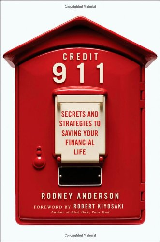 Credit 911: Secrets and Strategies to Saving Your Financial Life: Anderson, Rodney
