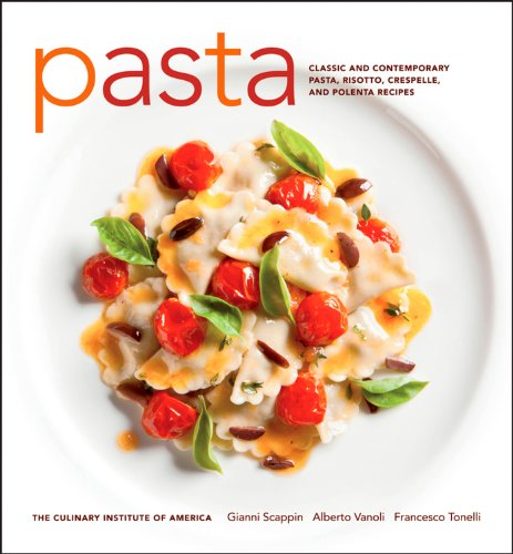 9780470587799: Pasta: Classic and Contemporary Pasta, Risotto,Crespelle, and Polenta Recipes (at Home with The Culinary Institute of America)