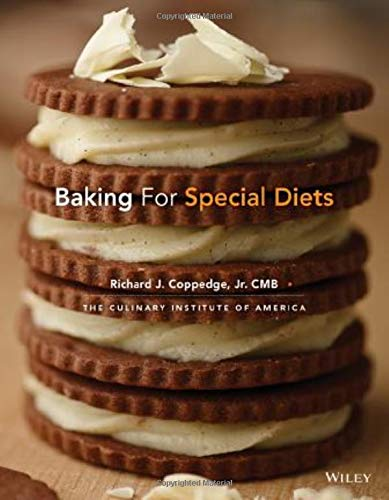 Baking for Special Diets (Hardback): Richard J. Coppedge, The Culinary Institute of America (CIA)