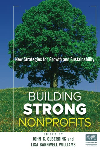 Building Strong Nonprofits: New Strategies for Growth and Sustainability: John Olberding