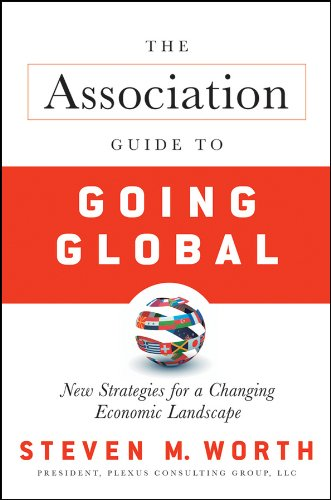 The Association Guide to Going Global: New: Worth, Steven