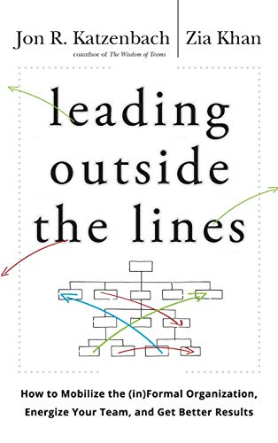 9780470589021: Leading Outside the Lines: How to Mobilize the Informal Organization, Energize Your Team, and Get Better Results