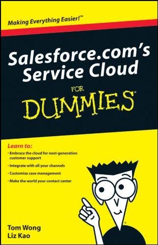 Salesforce Dot Com's Service Cloud for Dummies [Second Printing]: Kao, Liz; Kaufman, Matt; ...