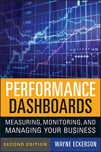 9780470589830: Performance Dashboards: Measuring, Monitoring, and Managing Your Business