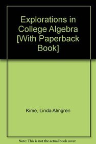 9780470590997: Explorations in College Algebra 4th Edition Binder Ready Version with Class Notes for Math 115 CSUF 4th Edition Set