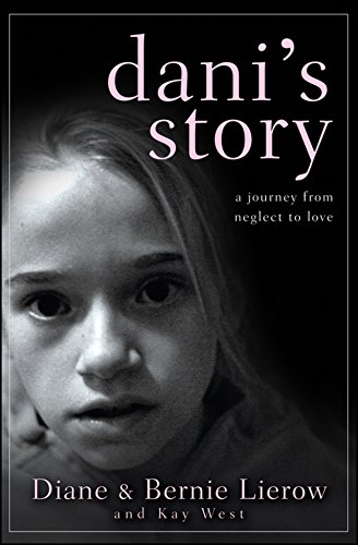 Dani's Story: A Journey from Neglect to: Lierow, Diane, Lierow,