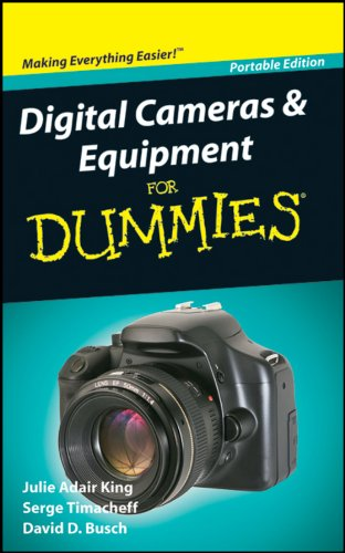 Digital Cameras and Equipment For Dummies (0470591471) by Julie Adair King; Serge Timacheff; David D. Busch