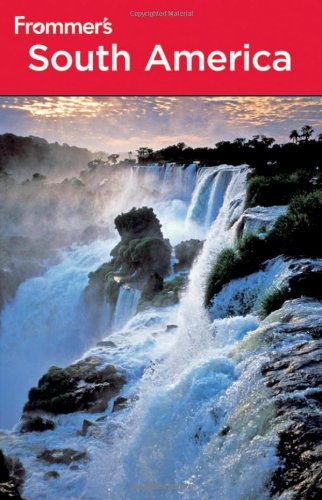9780470591550: Frommer's South America (Frommer's Complete Guides)