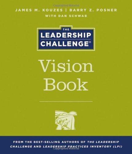 The Leadership Challenge Vision Book: James M. Kouzes,
