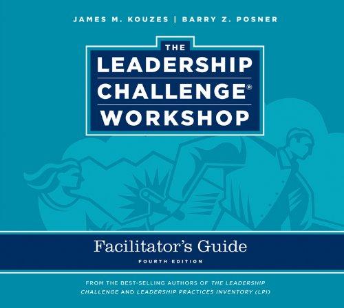 Leadership Challenge Workshop Facilitator's Guide Set: James M. Kouzes,