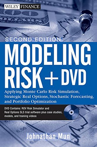 9780470592212: Modeling Risk: Applying Monte Carlo Risk Simulation, Strategic Real Options, Stochastic Forecasting, and Portfolio Optimization (Wiley Finance Series)