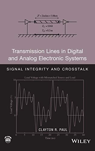 9780470592304: Transmission Lines in Digital and Analog Electronic Systems: Signal Integrity and CrossTalk