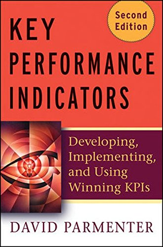 9780470593196: Key Performance Indicators (Kpi): Developing, Implementing, and Using Winning Kpis