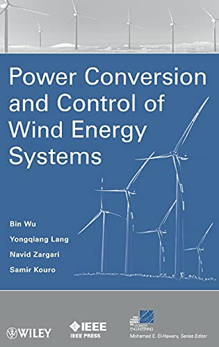 9780470593653: Power Conversion and Control of Wind Energy Systems (IEEE Press Series on Power Engineering)