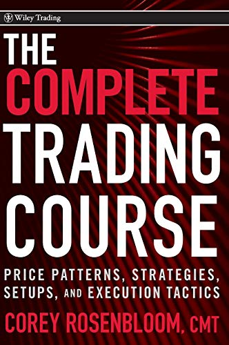 9780470594599: The Complete Trading Course: Price Patterns, Strategies, Setups, and Execution Tactics