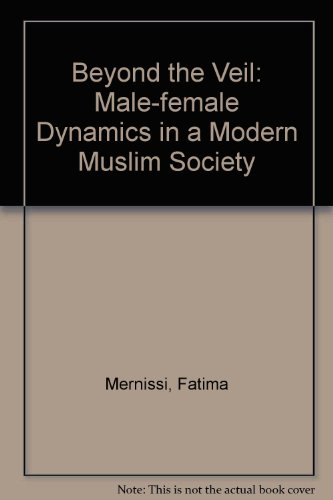 9780470596135: Beyond the Veil: Male-Female Dynamics in a Modern Muslim Society